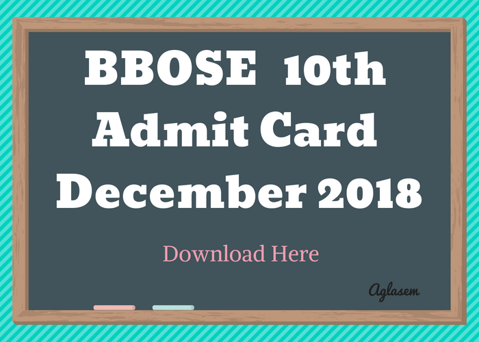 BBOSE 10th Admit Card December 2018