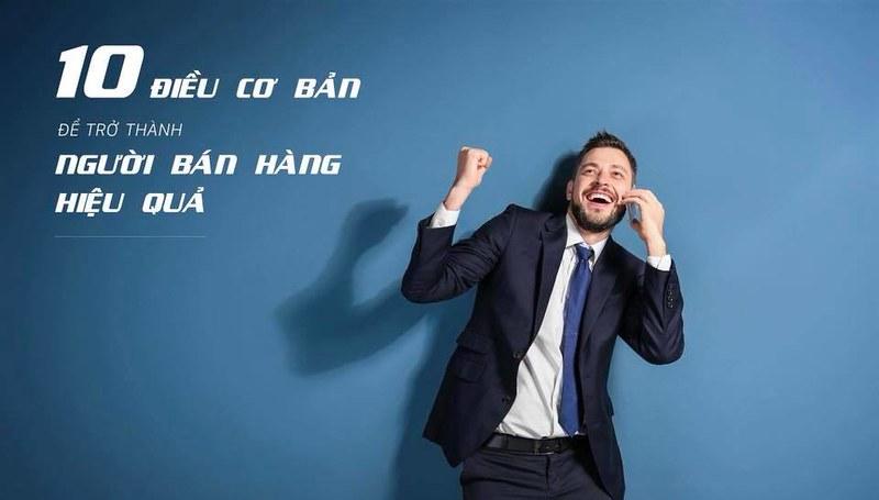 10 Yếu tố cơ bản để trở thành người bán hàng hiệu quả