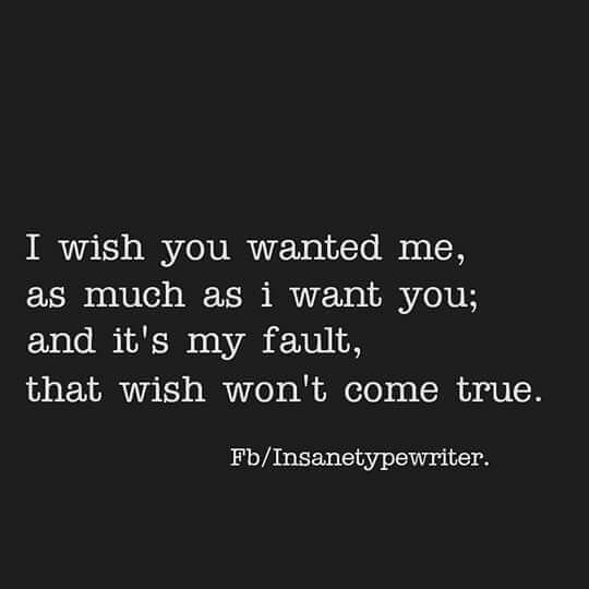 Sad Love Quotes I Wish You Wanted Me As Much As I Want Flickr