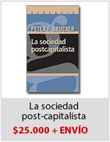 Peter Drucker - La Sociedad PostCapitalista