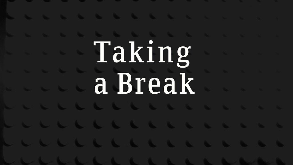 break from life