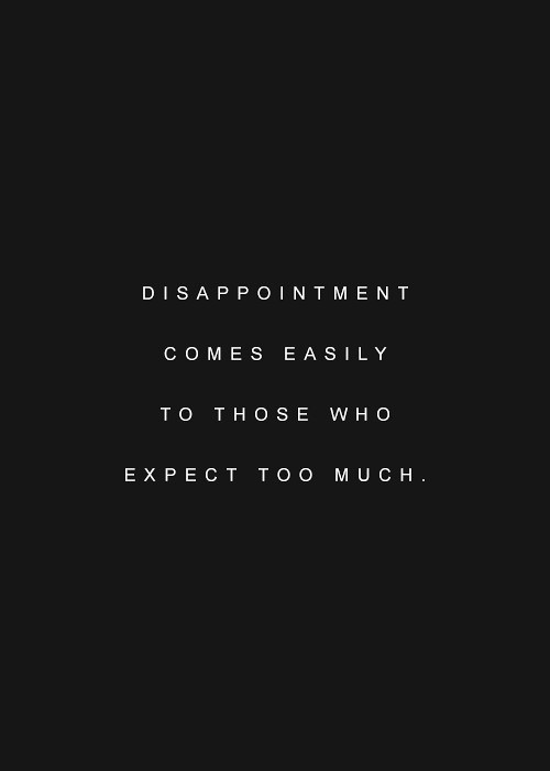 Life Quotes Disappointment Comes Easily To Those Who Exp Flickr