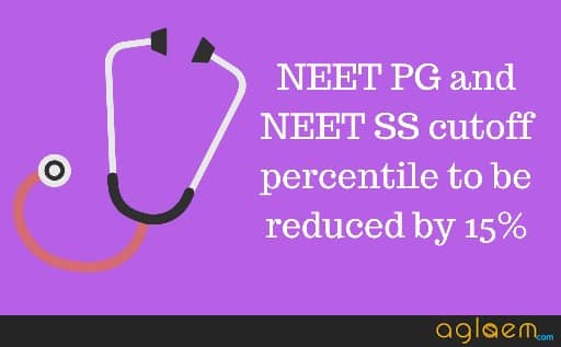NBE Lowers NEET PG and NEET SS Cut Offs By 15%