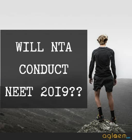 Will NTA Conduct NEET 2019? If Yes, What Will Be The Changes?