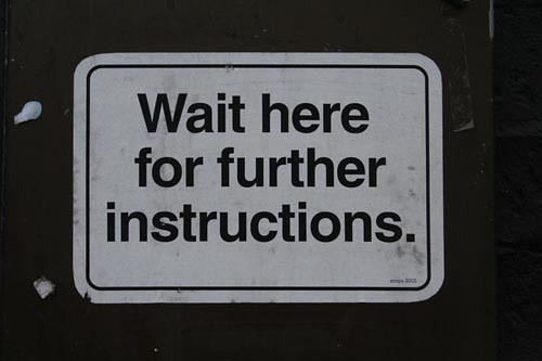 Wait Here For Further Instructions I Waited No Instructio Flickr