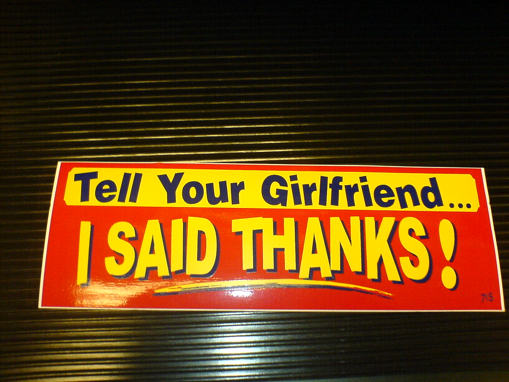 Tell your girlfriend i said thanks bumper sticker