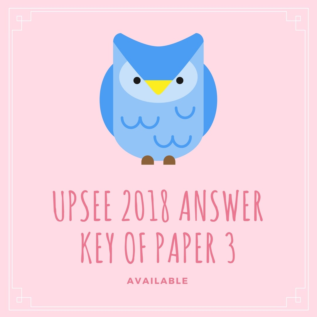 UPSEE 2018 Answer Key of Paper 3
