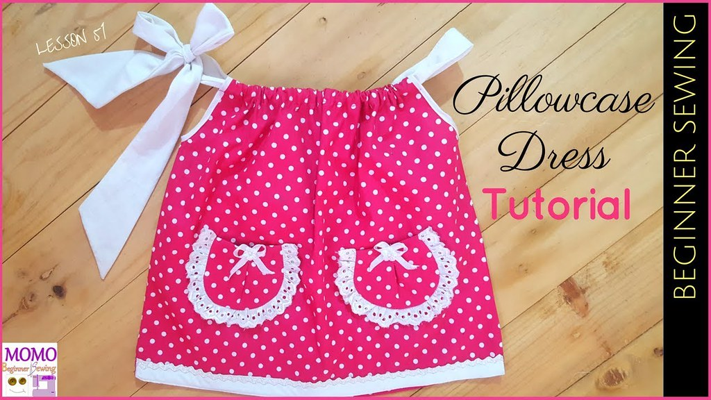 Pillowcase Dress Tutorial Beginners Sewing Lesson 51 Flickr