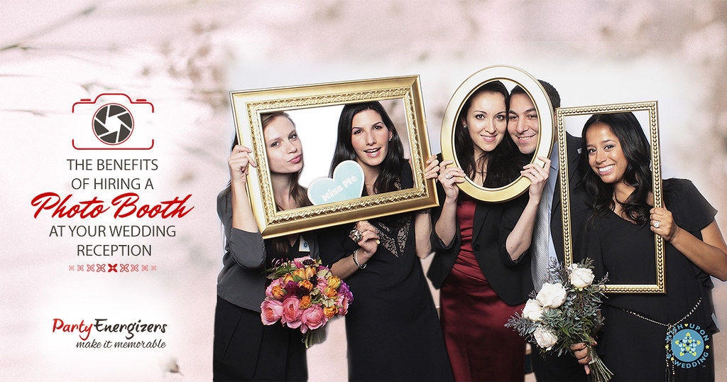 The Benefits Of Hiring A Photo Booth At Your Wedding Recep Flickr