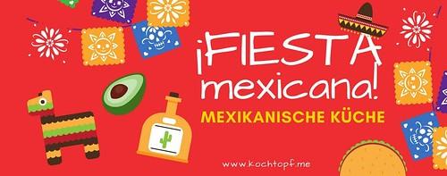 Blog-Event CXLI - Mexikanische Küche (Einsendeschluss 15. Mai 2018)