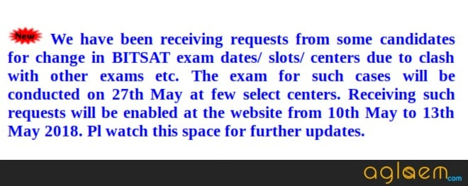 BITS Pilani Allows Request For Change in BITSAT 2018 Exam Date / Slot / Center, Between 10-13 May