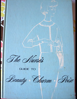 The Nurse's Guide to Beauty•Charm•Poise | by becktress