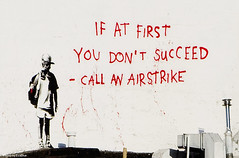 banksy - 'if at first you don't succeed - call an airstrike' - 1 | by Eva Blue
