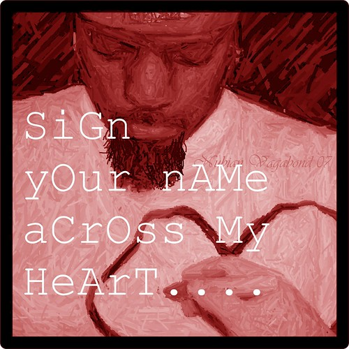 Sign your name across My Heart.... | we started out as ...