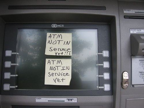 """ATM Not in Service Yet!!1"" 