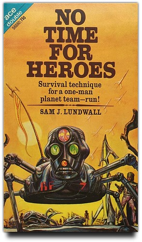 No Time For Heroes by Sam J. Lundwall