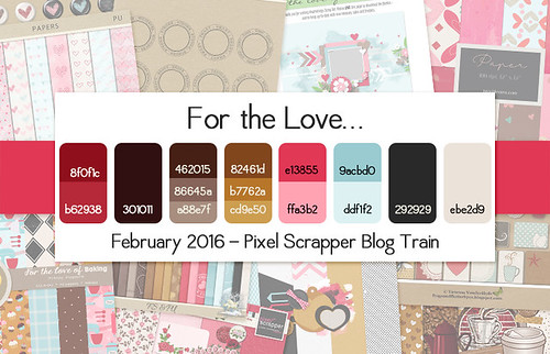 Pixel Scrapper February 2016 Blog Train - For the Love | by Pixel Scrapper