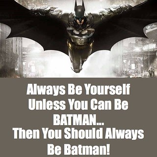 Just be you.... No one else can do it better... Not even Batman! #quote #quotes #comment #comments #moor #doctahlove #theloverevolution #raphaellove.com #lifechoices #muscle #win #tweegram #quoteoftheday #funny #life #instagood #love #photooftheday #igers