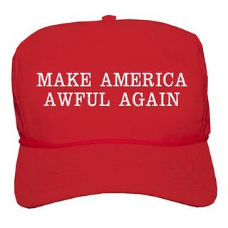 make america awful again