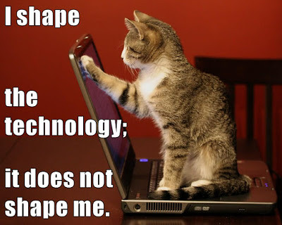 I shape the technology; it does not shape me. | by laurakgibbs
