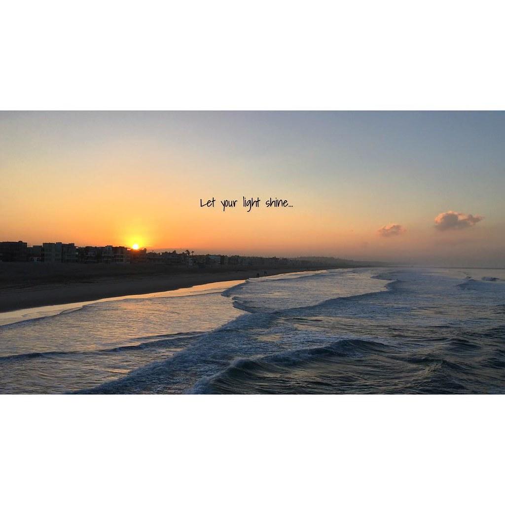 Sunrise Quotes Let your light shine #quotes #sunrise #marinadelrey #le… | Flickr Sunrise Quotes