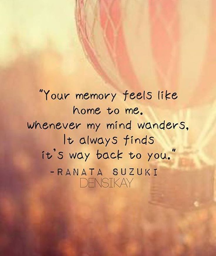 Love Quotes Your Memory Feels Like Home To Me So Whene Flickr