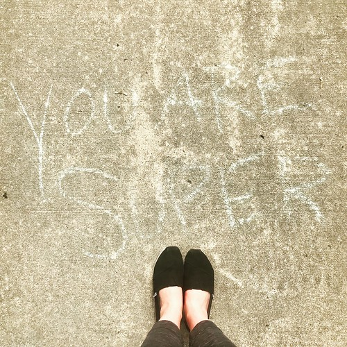 you are super / amazing #youaresuper #amazing #sidewalkchalk | by valatal