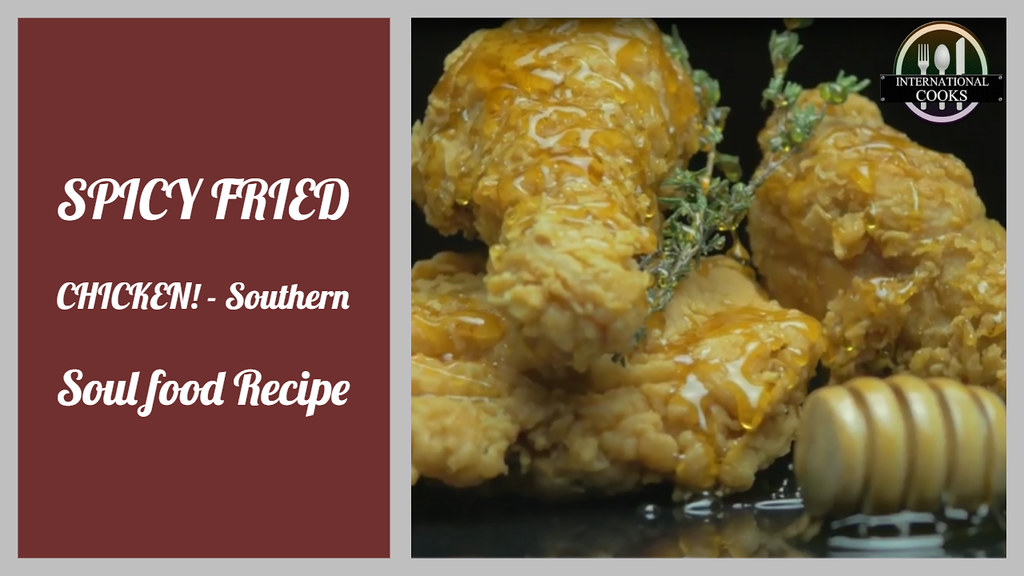 Spicy Fried Chicken Southern Soul Food Recipe Ic Vide Flickr