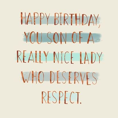 Birthday Quotes Son Of A Nice Lady Funny Card