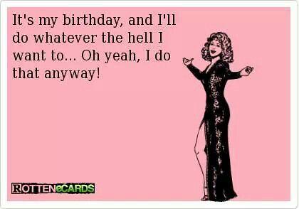 birthday quotes happy birthday to me its my birthday
