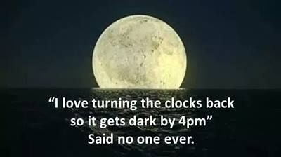 Funny Quotes I Love Turning The Clocks Back So It Gets D Flickr
