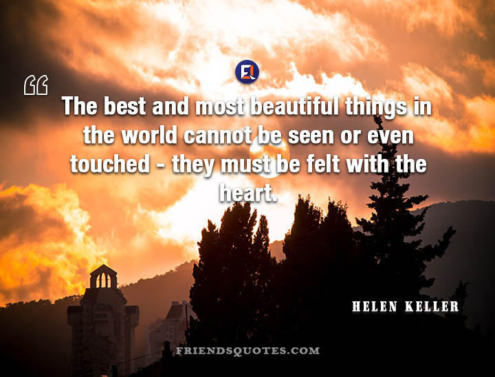 Helen Keller Quote Best Most Beautiful The Best And Most B Flickr