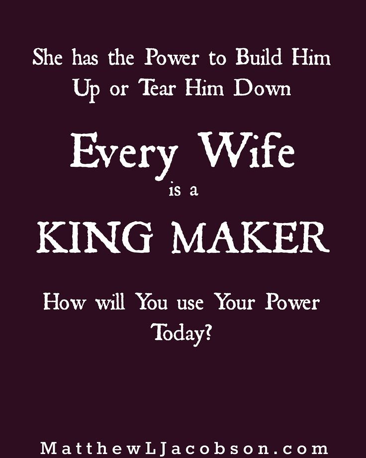 Build Him Up Love Quotes Wives Are Powerful In The Lives Of Their Husbands Build Him Up