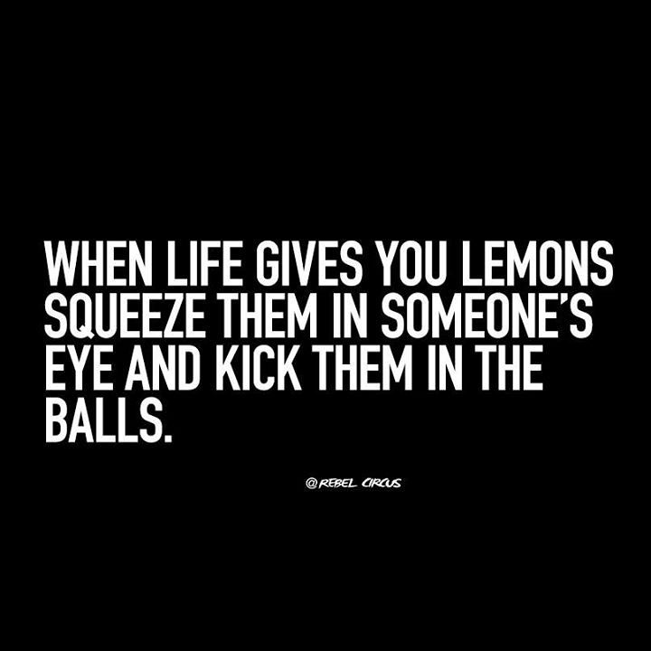 Funny Quotes When Life Gives You Lemons Swueeze Them In Flickr