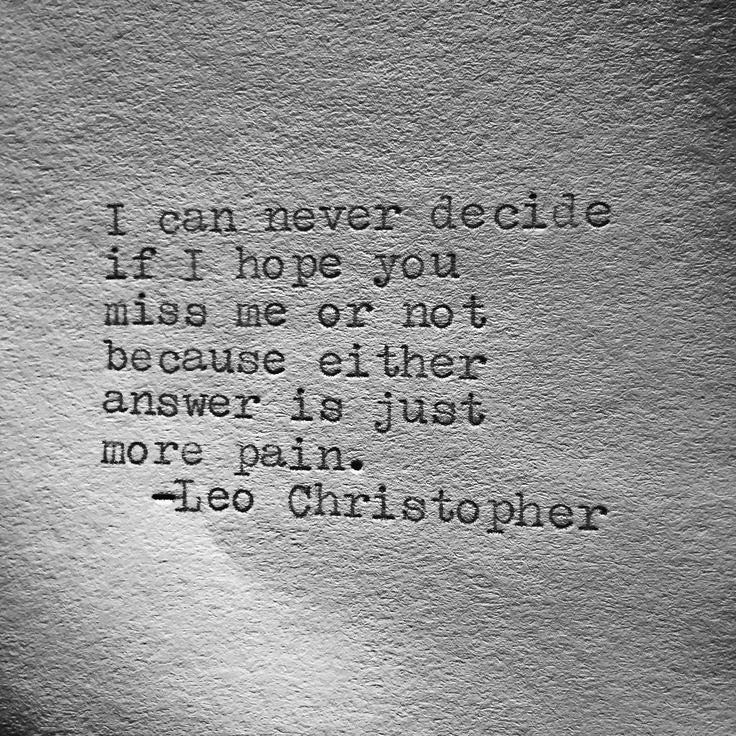 Sad Love Quotes I Can Never Decide If I Hope You Miss Me Flickr