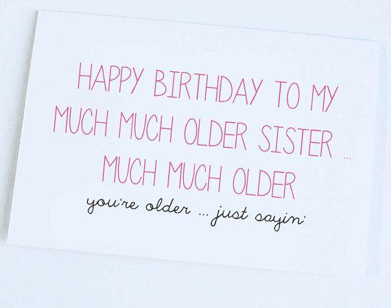 Birthday Quotes Older Sister Birthday Card Funny Birthd Flickr