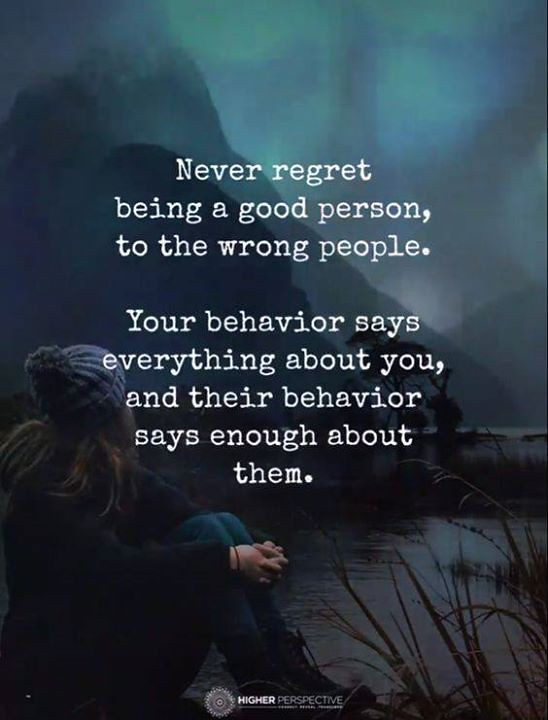 Positive Quotes Never Regret Being A Good Person To The Flickr
