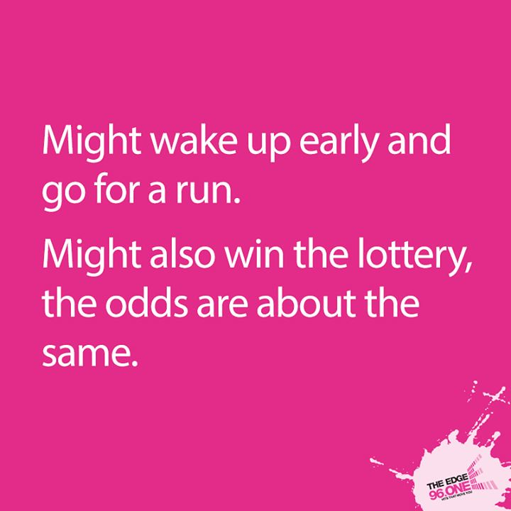 Might Also Win Funny Quotes Might Wake Up Early And Go For A Run Might Also Win