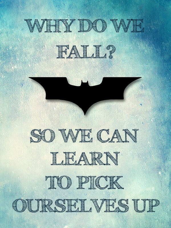 Geek Quotes Why Do We Fall Bruce So That We Can Learn Flickr