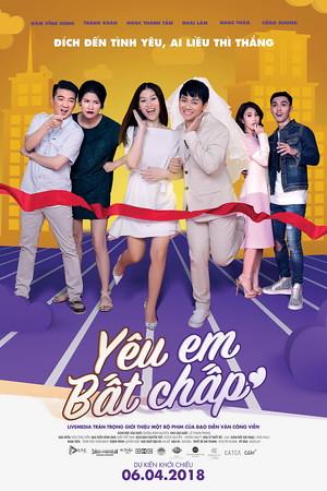 Phim Yêu Em Bất Chấp - Yeu Em Bat Chap (2018)