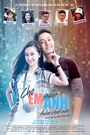 Phim Cho Em Gần Anh Thêm Chút Nữa - Cho Em Gan Anh Them Chut Nua (2016)