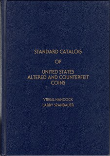 Larry Spanbauer Standard Catalog of U.S. Altered & Counterfeit Coins | by Numismatic Bibliomania Society