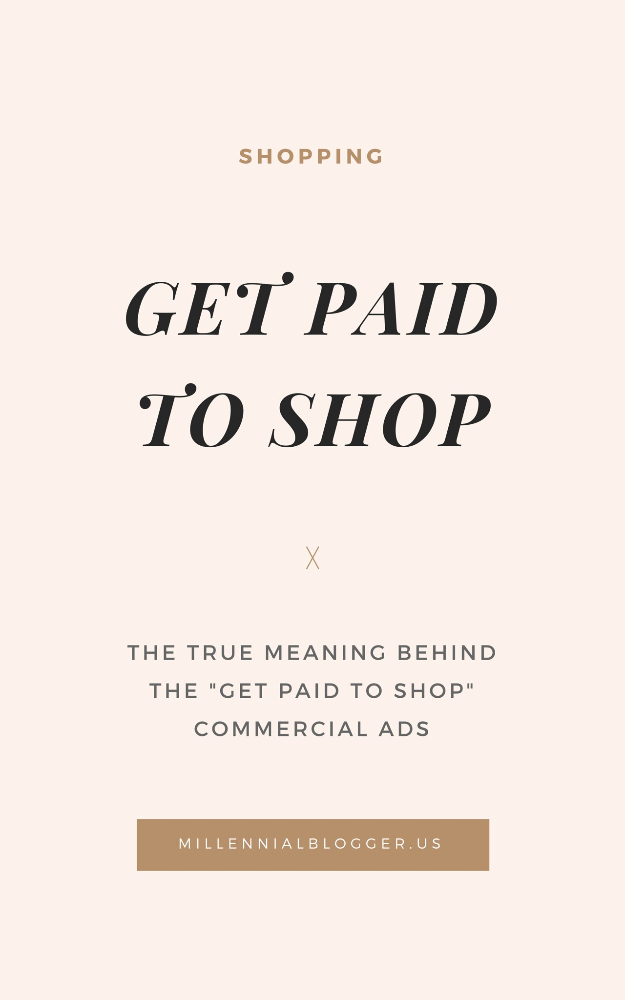 Get Paid To Shop - The True Meaning Behind It
