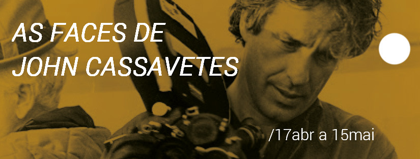 Mostra AS FACES DE JOHN CASSAVETES