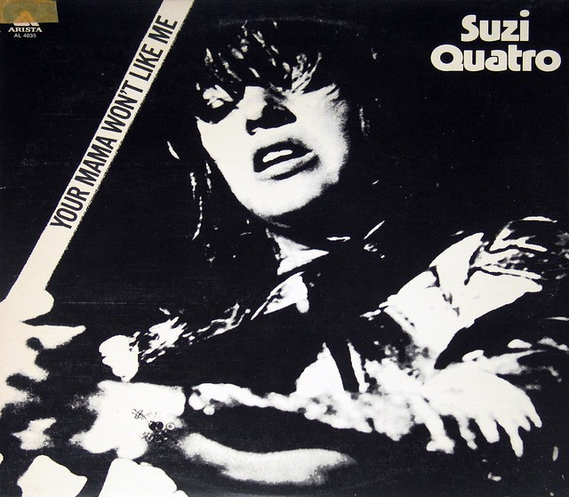 SUZI QUATRO Your Mama Won't Like Me
