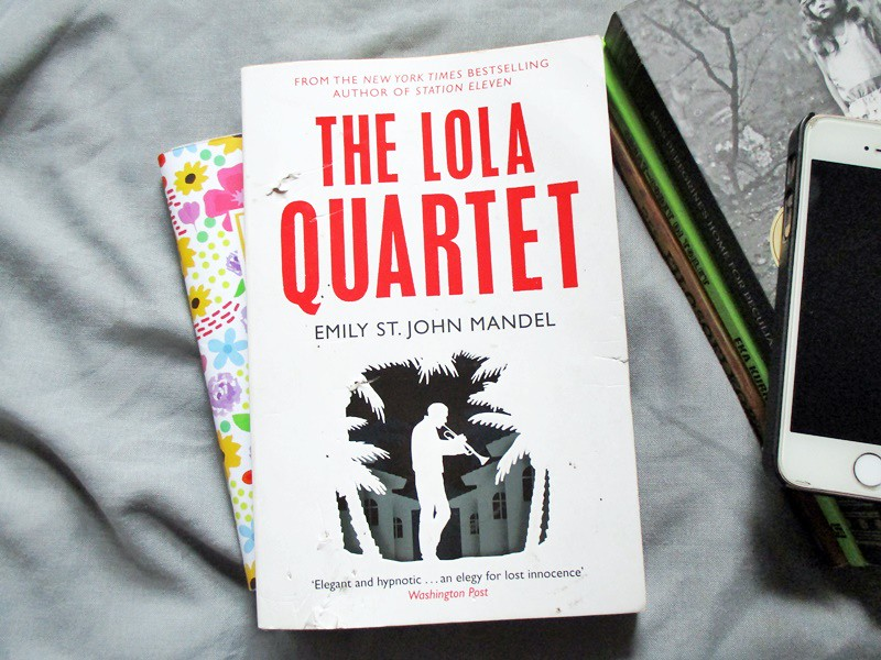 Finished in January The Lola Quartet by Emily St John Mandel - Hola Darla