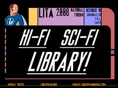hi-fi sci-fi library: LITA 08 Intro Slide #1 | by libraryman