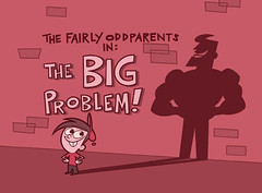 The Fairly OddParents in: The Big Problem! | by Fred Seibert