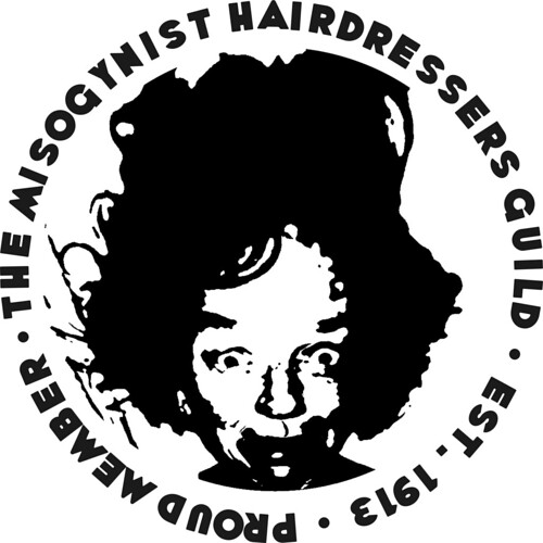 Misogynist Hairdressers Guild Badge B&W | by royblumenthal