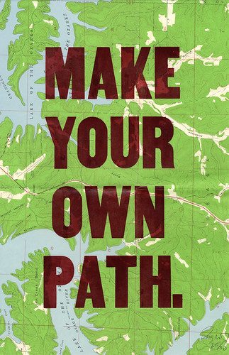 Make Your Own Path | by onpaperwings